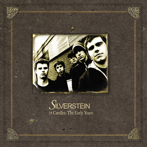 18 Candles: The Early Years - Silverstein