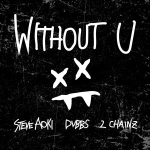Without U (feat. 2 Chainz)