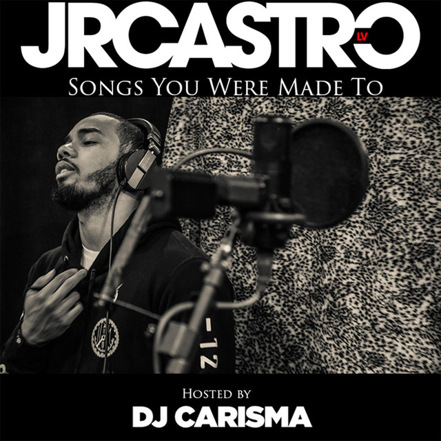 Songs You Were Made To (Hosted by DJ Carisma)