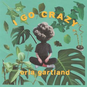 I Go Crazy - Orla Gartland
