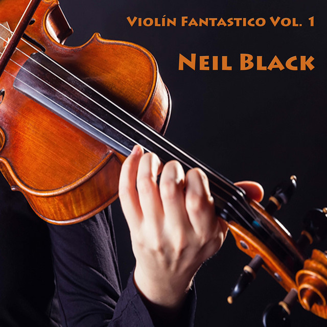Violin Fantastico, Vol  1 by Neil Black on Spotify