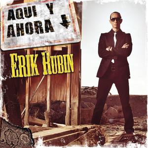 Aquí Y Ahora - Erik Rubin