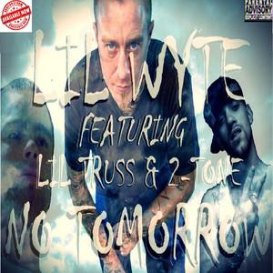 No Tomorrow (feat. Lil Truss, 2-Tone & Lady D)
