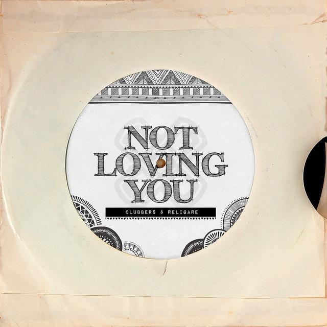 Not Loving You (Radio Edit)