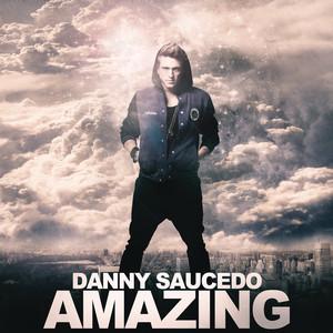 DANNY SAUCEDO, Amazing på Spotify