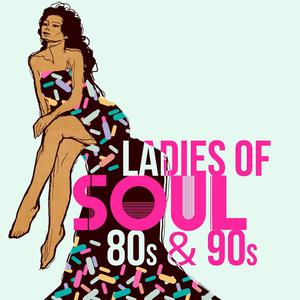 Ladies of Soul 80s & 90s