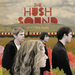 Goodbye Blues - The Hush Sound