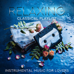 Relaxing Classical Playlist: Instrumental Music for Lovers - James Blunt