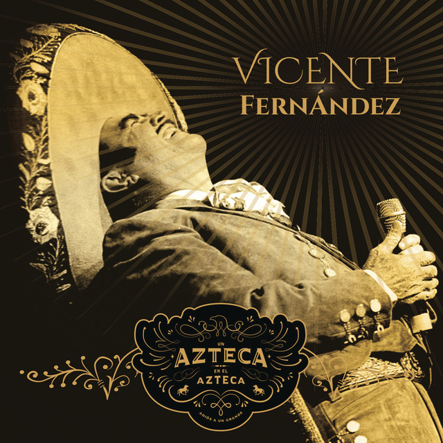 Album cover for Un Azteca en el Azteca (En Vivo) by Vicente Fernandez