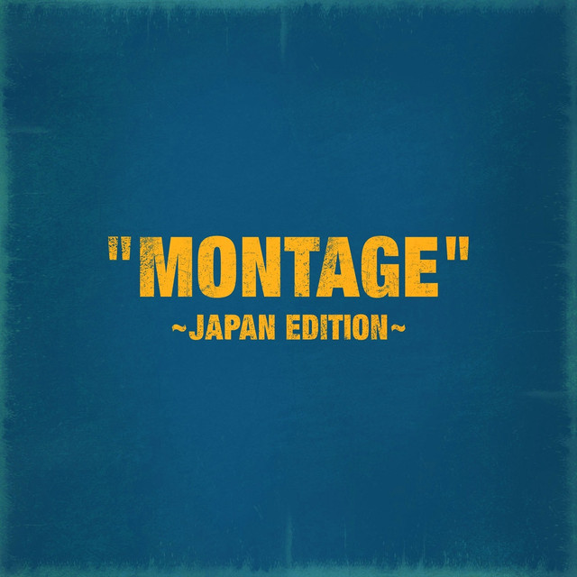 MONTAGE (Japan Edition-)