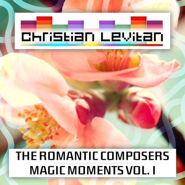 The Romantic Composers - Magic Moments by Christian Levitan