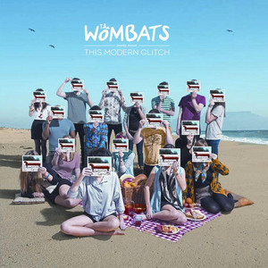 The Wombats proudly present...This Modern Glitch - The Wombats