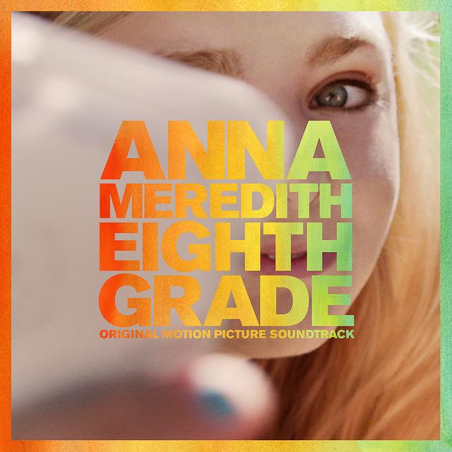 Eighth Grade (Original Motion Picture Soundtrack)