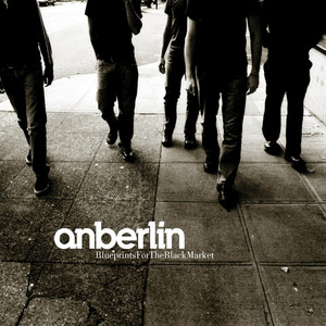 Blueprints For The Black Market - Anberlin