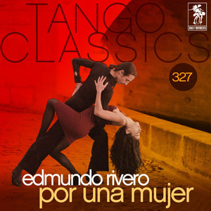 Tango Classics 327: Por una Mujer album