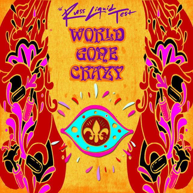 World Gone Crazy (The Russ Liquid Test) [feat. ProbCause]