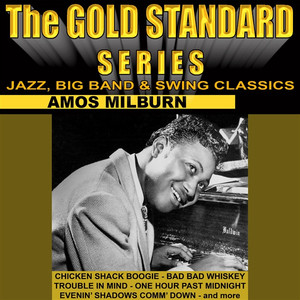 The Gold Standard Series, Jazz, Big Band & Swing Classics - Amos Milburn album