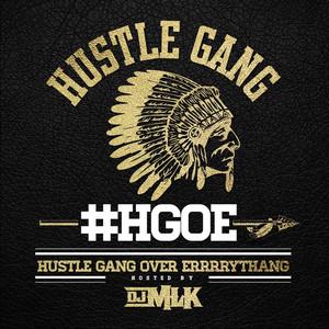 H.G.O.E. (Hustle Gang Over Errrrythang)