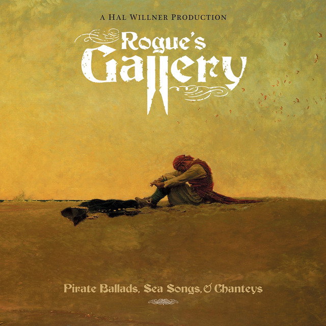 Rogue's Gallery: Pirate Ballads, Sea Song And Chanteys by