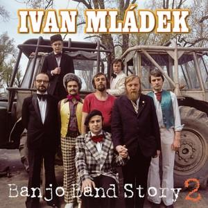 Ivan Mládek - Banjo Band Story 2