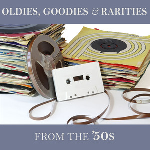 Oldies, Goodies & Rarities: From the '50s