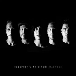 Madness - Sleeping With Sirens