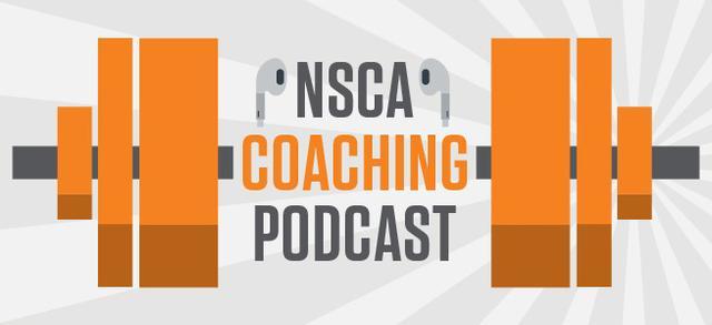 NSCA's Coaching Podcast, Episode 28: Matt Nein, an episode