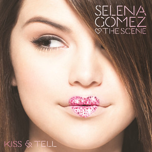 Kiss & Tell - Selena Gomez