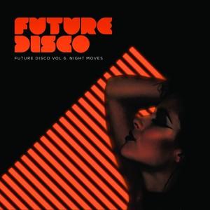 Future Disco, Vol. 6 - Night Moves Albumcover
