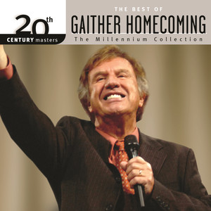 20th Century Masters - The Millennium Collection: The Best Of Gaither Homecoming (Live)