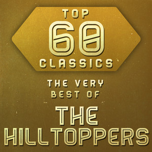 Top 60 Classics - The Very Best of The Hilltoppers album