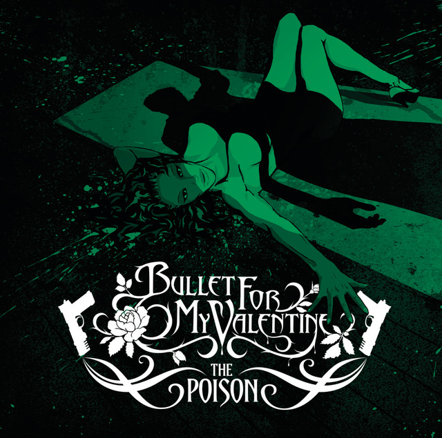 The Poison Deluxe Version By Bullet For My Valentine On Spotify