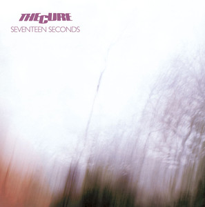 Seventeen Seconds - The Cure