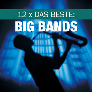 12 x Das Beste: Big Bands album