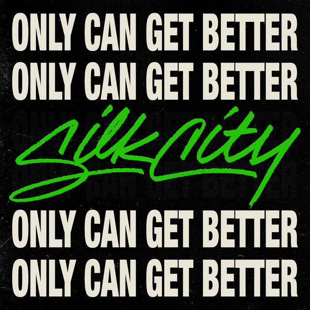 'Only can get better' Silk City