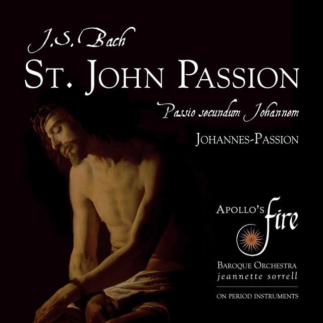 J. S. Bach: St. John Passion