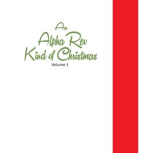 An Alpha Rev Kind of Christmas album