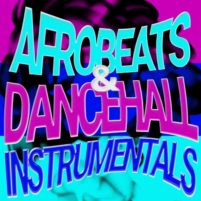 New Afrobeat Instrumentals & Dancehall Beats (Afrobeats & Reggaeton