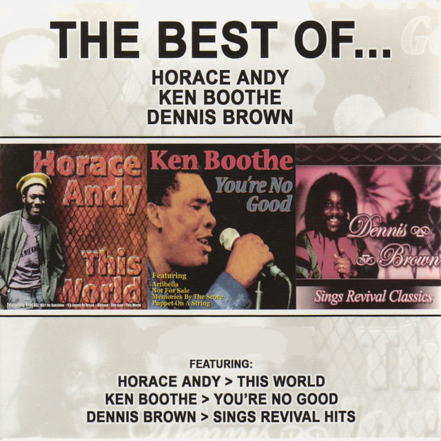 The Best of Horace Andy, Ken Boothe & Dennis Brown (Platinum Edition)