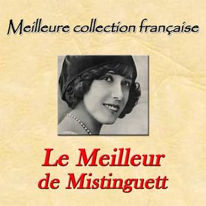 Meilleure collection française: le meilleur de Mistinguett album