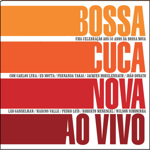 Bossacucanova ao Vivo (Uma Celebração aos 50 Anos da Bossa Nova) album