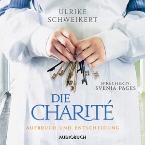 Aufbruch und Entscheidung - Die Charité 2 (Ungekürzt) Audiobook
