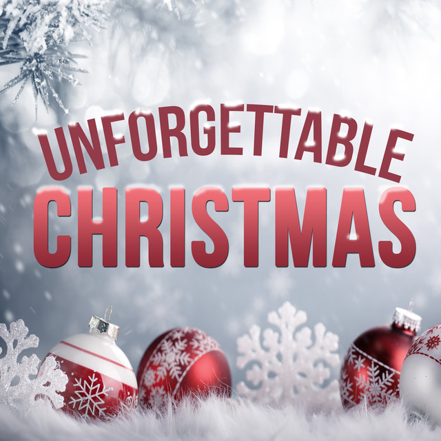 Unforgettable Christmas Music