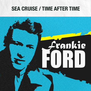 Sea Cruise / Time After Time