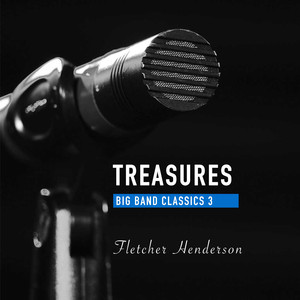 Treasures Big Band Classics, Vol. 3 : Fletcher Henderson