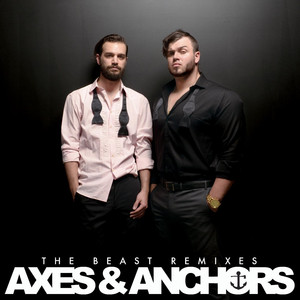 The Beast Remixes: Axes & Anchors