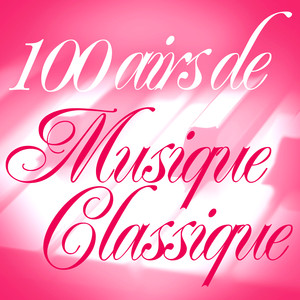 100 Airs De Musique Classique Albumcover