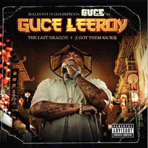 Guce Leeroy - The Last Dragon (I Still Got Them Kicks)