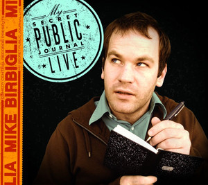 My Secret Public Journal Live by Mike Birbiglia on Spotify