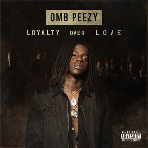 OMB Peezy - Loyalty Over Love